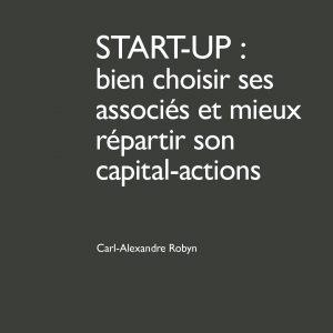 Start-up: bien choisir ses associés et mieux répartir son capital-actions