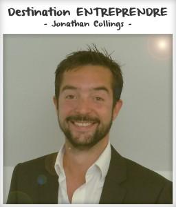 Destination entreprendre #1 : Jonathan Collings.