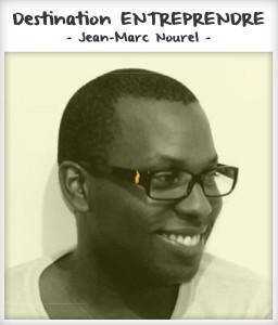 Destination entreprendre #8 : Jean-Marc Nourel
