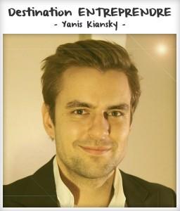 Destination entreprendre #7 : Yanis Kiansky