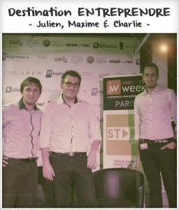 Destination entreprendre #12 : Julien Muller, Maxime Champion & Charlie Contal