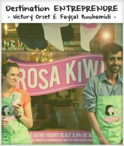 Destination entreprendre #14 : Victory Orset & Fayçal Bouhamidi