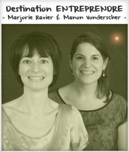 Destination entreprendre #15 : Marjorie Ravier & Manon Vonderscher