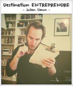 Destination entreprendre #21 : Julien Simon