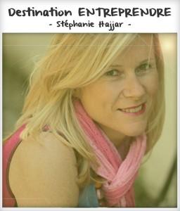 Destination entreprendre #25 : Stéphanie Hajjar