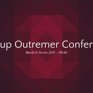 Startup Outremer Conference 2017 : L'ambition d'une nouvelle génération !